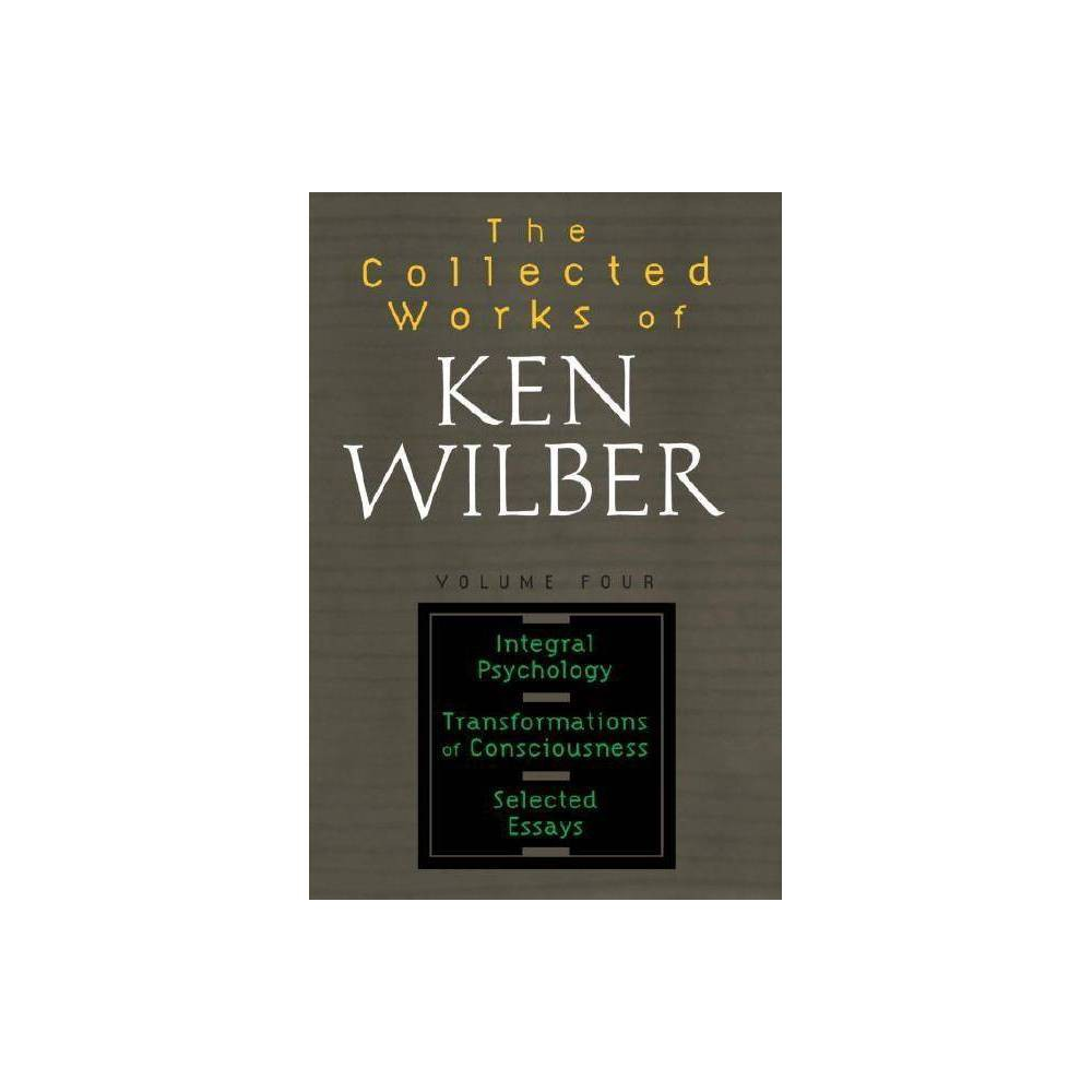 The Collected Works Of Ken Wilber Volume 4 Paperback