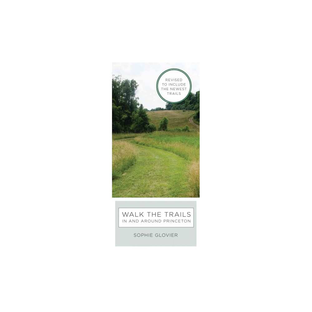 Walk the Trails in and Around Princeton : Revised to Include the Newest Trails (Hardcover) (Sophie
