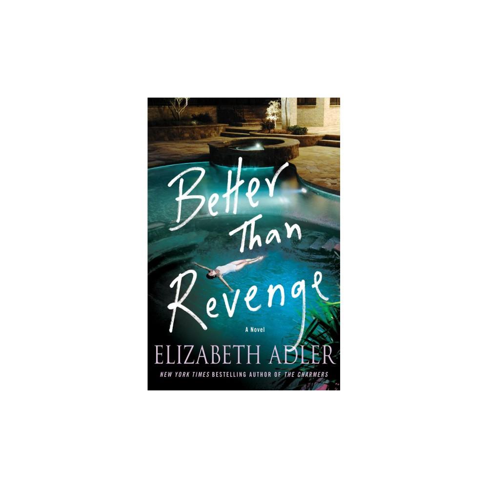 Better Than Revenge - by Elizabeth Adler (Hardcover)