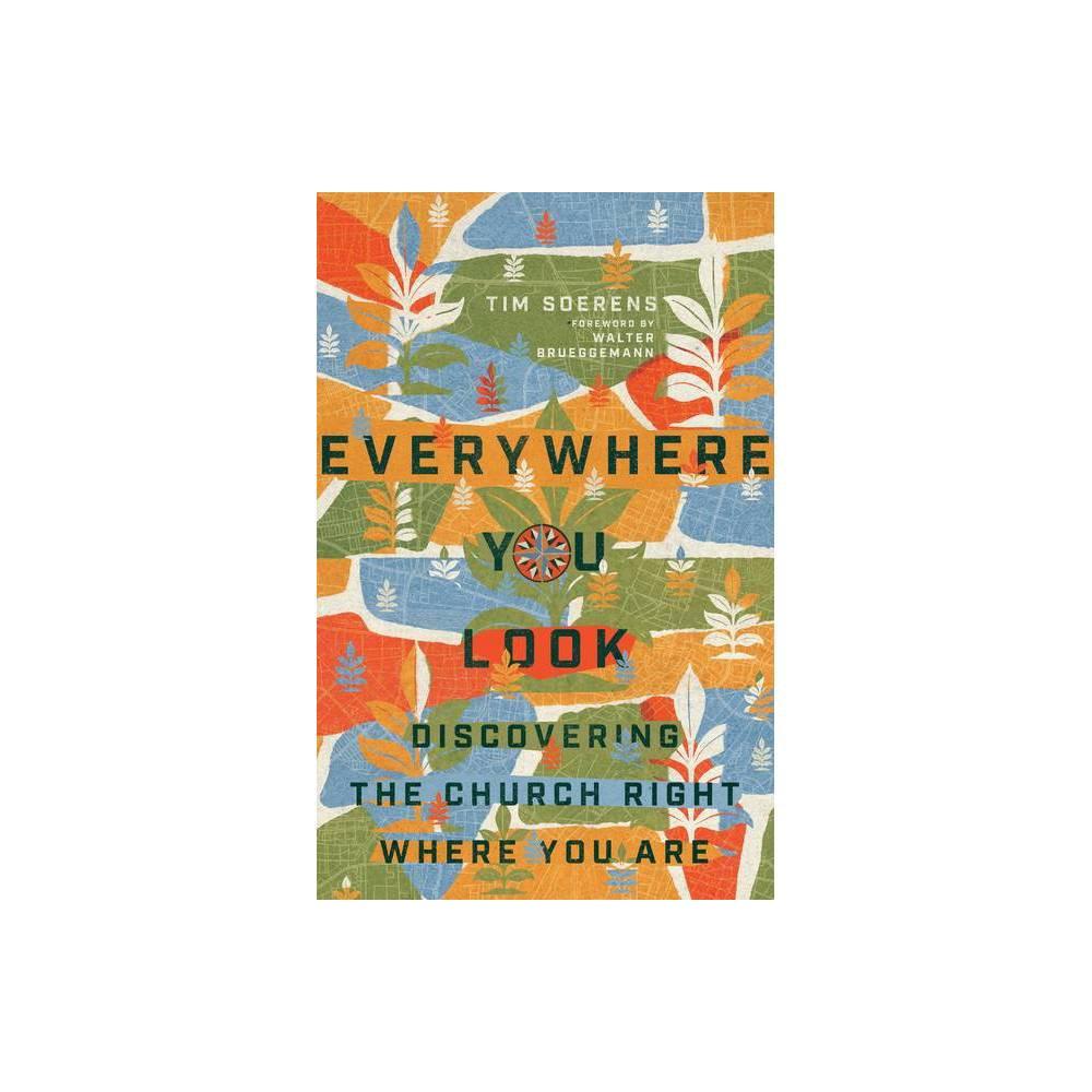 Everywhere You Look By Tim Soerens Paperback