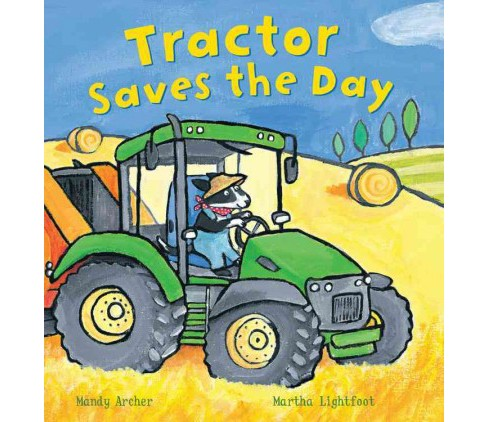 Tractor Saves the Day (Reprint) (Paperback) (Mandy Archer) - image 1 of 1