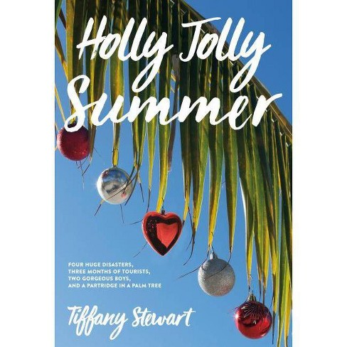 Holly Jolly Summer - by  Tiffany Stewart (Hardcover) - image 1 of 1
