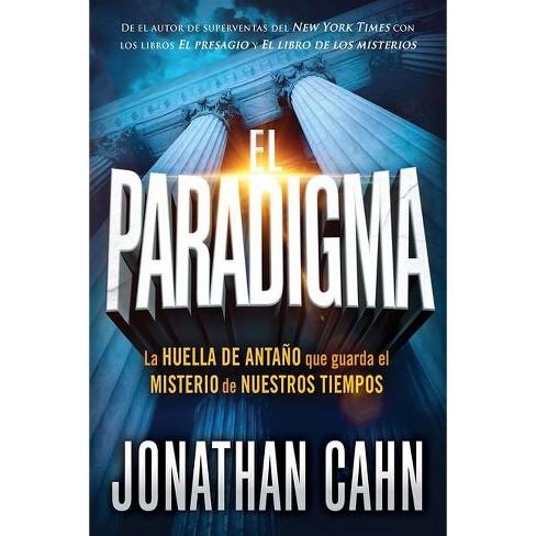 El Paradigma - by  Jonathan Cahn (Paperback) - image 1 of 1