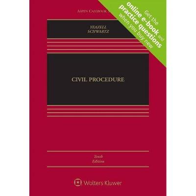 Civil Procedure - (Aspen Casebook) 10th Edition by  Stephen C Yeazell & Joanna C Schwartz (Hardcover)