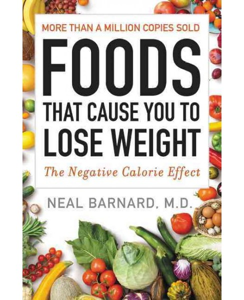 Foods That Cause You to Lose Weight : The Negative Calorie Effect (Reissue) (Paperback) (M.D. Neal - image 1 of 1