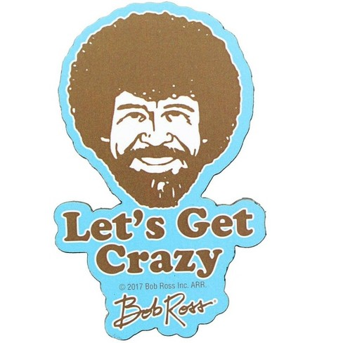 """NMR Distribution Bob Ross 3"""" Funky Chunky Magnet: """"Let's Get Crazy"""" - image 1 of 1"""