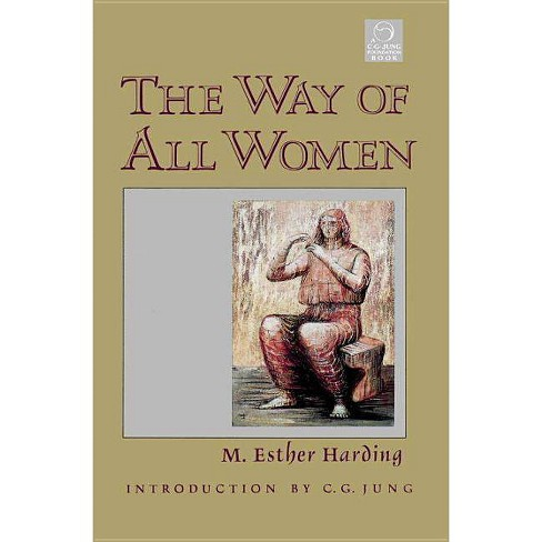 The Way of All Women - (C. G. Jung Foundation Books) by  M Esther Harding (Paperback) - image 1 of 1