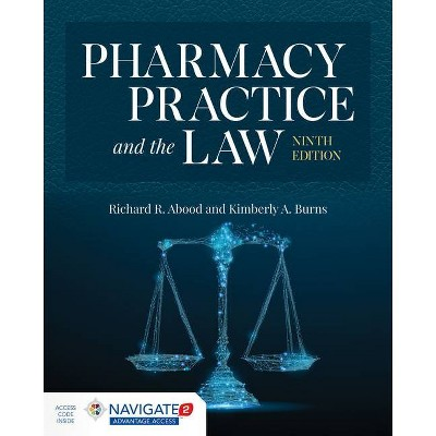 Pharmacy Practice and the Law - 9th Edition by  Richard R Abood & Kimberly A Burns (Paperback)
