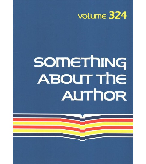 Something About the Author -  (Something About the Author)  Book 324 (Hardcover) - image 1 of 1