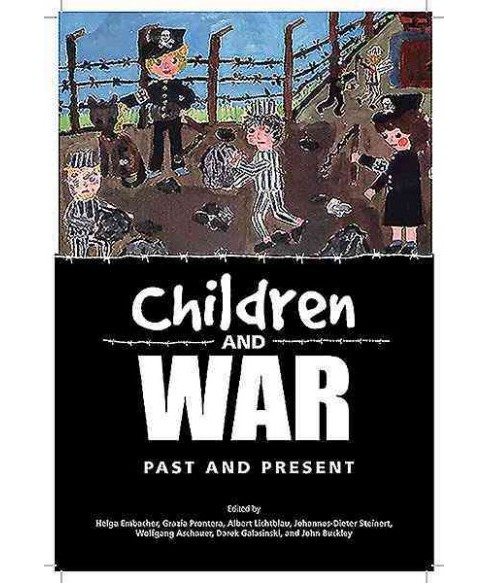 Children and War : Past and Present (Reprint) (Paperback) - image 1 of 1