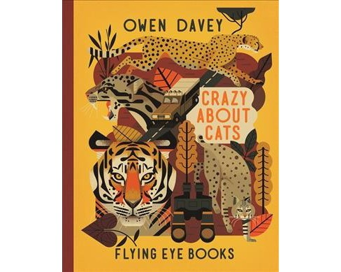 Crazy About Cats -  by Owen Davey (Hardcover) - image 1 of 1