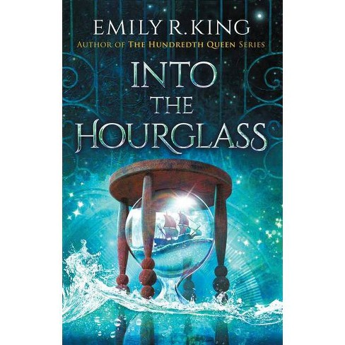 Into the Hourglass - (Evermore Chronicles) by  Emily R King (Hardcover) - image 1 of 1