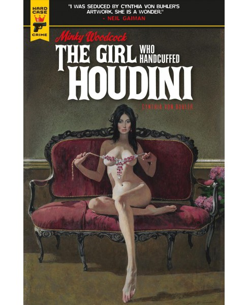 Mindy Woodcock : The Girl Who Handcuffed Houdini -  by Cynthia Von Buhler (Hardcover) - image 1 of 1