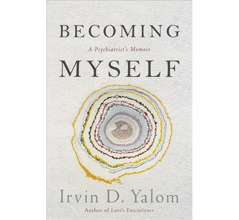 Becoming Myself : A Psychiatrist's Memoir -  by Irvin D. Yalom (Hardcover) - image 1 of 1