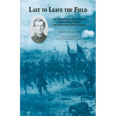 Last to Leave the Field - (Voices of the Civil War) (Hardcover) - image 1 of 1