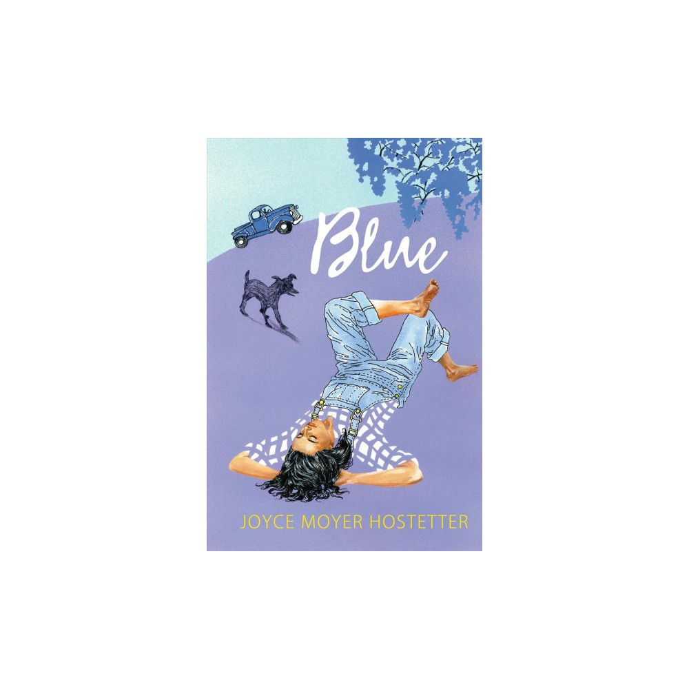 Blue - by Joyce Moyer Hostetter (Paperback)