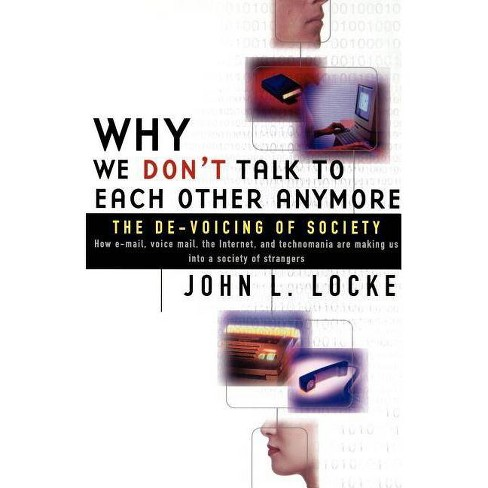 Why We Don't Talk to Each Other Anymore - by  John L Locke (Paperback) - image 1 of 1