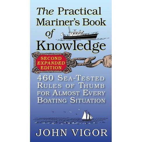 The Practical Mariner's Book of Knowledge - 2nd Edition by  John Vigor (Paperback) - image 1 of 1