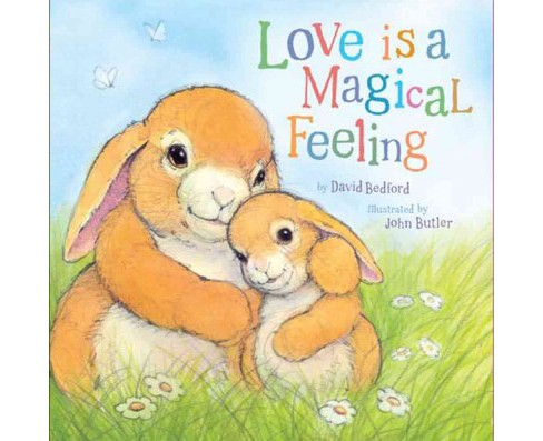 Love Is a Magical Feeling (Hardcover) (David Bedford) - image 1 of 1