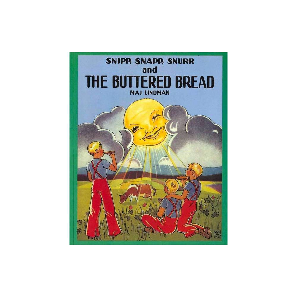 Snipp Snapp Snurr And The Buttered Bread By Maj Lindman Paperback