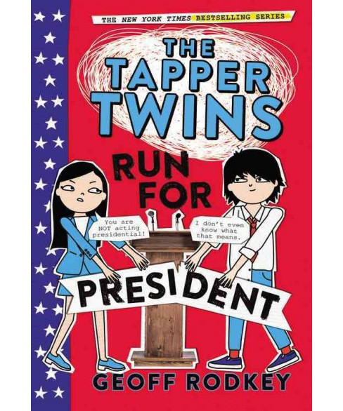 Tapper Twins Run for President -  Reprint (Tapper Twins) by Geoff Rodkey (Paperback) - image 1 of 1