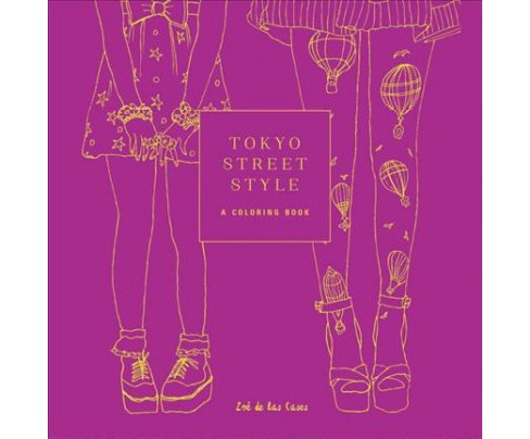Tokyo Street Style : A Coloring Book -  by Zoe De Las Cases (Paperback) - image 1 of 1