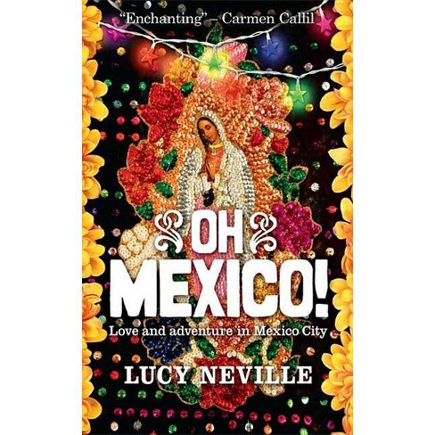 Oh Mexico! - by  Lucy Neville (Paperback) - image 1 of 1