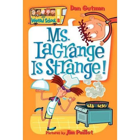 Ms. Lagrange Is Strange! - (My Weird School) by  Dan Gutman (Paperback) - image 1 of 1