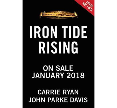 Iron Tide Rising -  (Map to Everywhere) by Carrie Ryan & John Parke Davis (Hardcover) - image 1 of 1