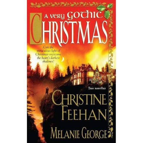 A Very Gothic Christmas - by  Christine Feehan & Melanie George (Paperback) - image 1 of 1