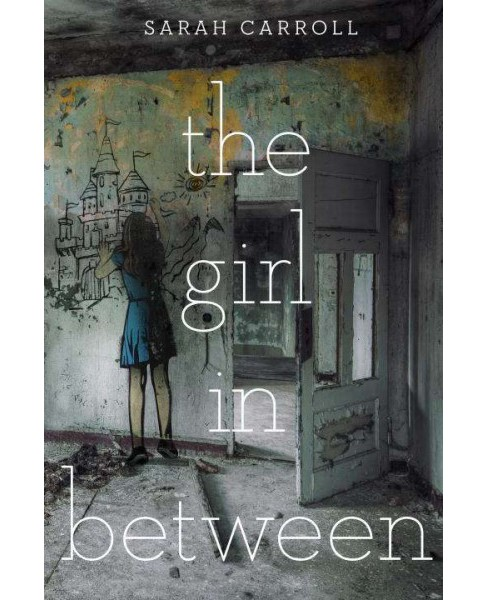 Girl in Between -  by Sarah Carroll (Hardcover) - image 1 of 1