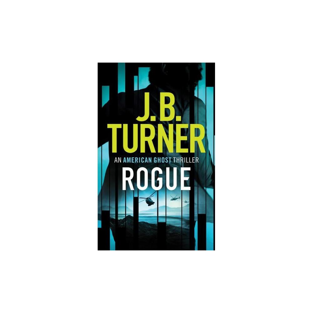 Rogue - Unabridged (American Ghost) by J. B. Turner (CD/Spoken Word)