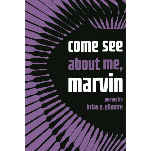 Come See about Me, Marvin - (Made in Michigan Writers) by  Brian Gilmore (Paperback) - image 1 of 1