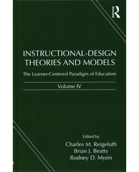 Instructional-Design Theories and Models : The Learner-Centered Paradigm of Education (Vol 4) - image 1 of 1