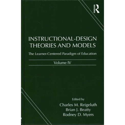 Instructional Design Theories And Models The Learner Centered