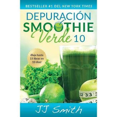 Depuración Smoothie Verde 10/ 10-Day Green Smoothie Cleanse (Paperback) (J. J. Smith)