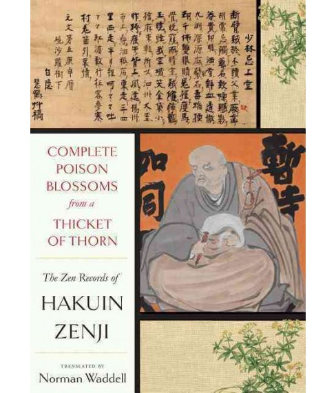Complete Poison Blossoms from a Thicket of Thorn : The Zen Records of Hakuin Ekaku (Hardcover) (Hakuin - image 1 of 1