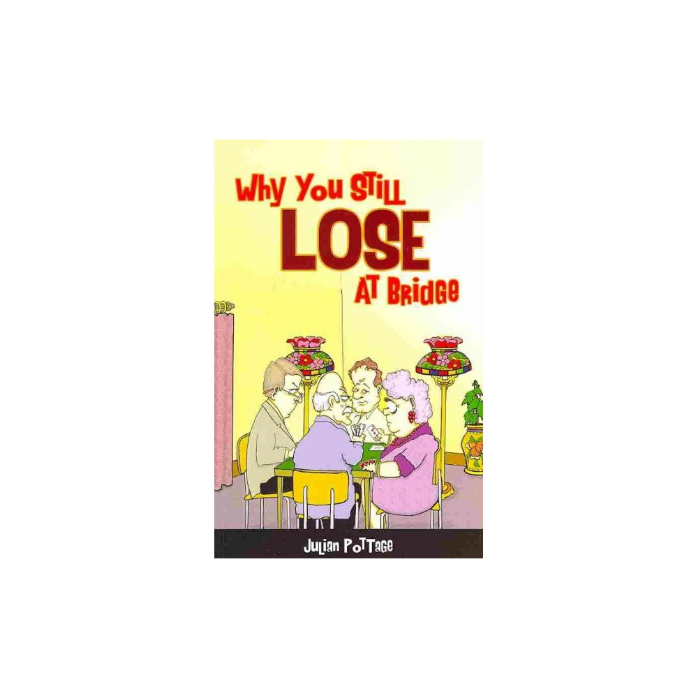 Why You Still Lose at Bridge (Paperback)