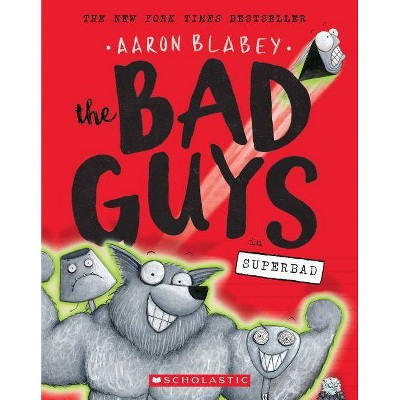 Bad Guys in Superbad -  (Bad Guys) by Aaron Blabey (Paperback)