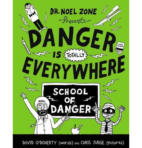 School of Danger -  (Danger Is Totally Everywhere) by David O'Doherty (Hardcover) - image 1 of 1