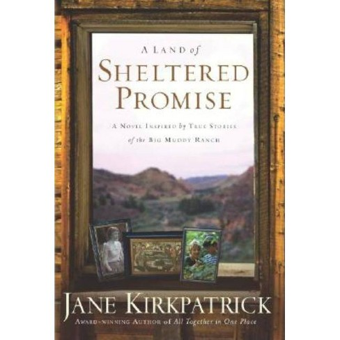 A Land of Sheltered Promise - by  Jane Kirkpatrick (Paperback) - image 1 of 1