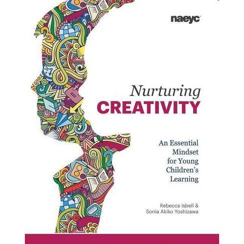 Nurturing Creativity - by  Rebecca Isbell & Sonia Akiko Yoshizawa (Paperback) - image 1 of 1