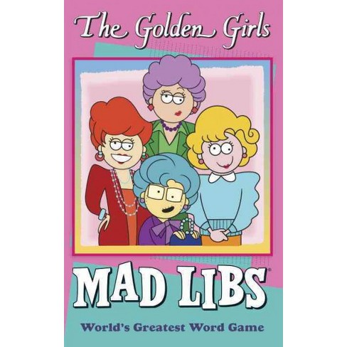 The Golden Girls Mad Libs - by  Douglas Yacka & Francesco Sedita (Paperback) - image 1 of 1