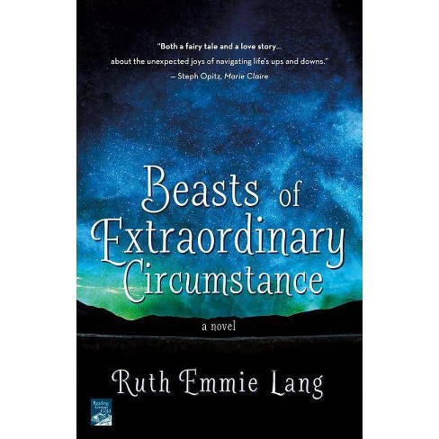 Beasts of Extraordinary Circumstance by Ruth Emmie Lang (Paperback) - image 1 of 1
