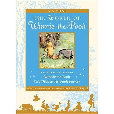 The World of Winnie the Pooh - (Pooh Original Edition)by A A Milne (Hardcover)