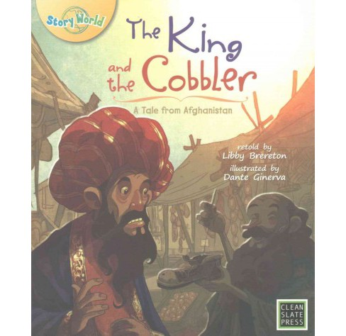 King and the Cobbler : A Tale from Afghanistan (Paperback) (Libby Brereton) - image 1 of 1
