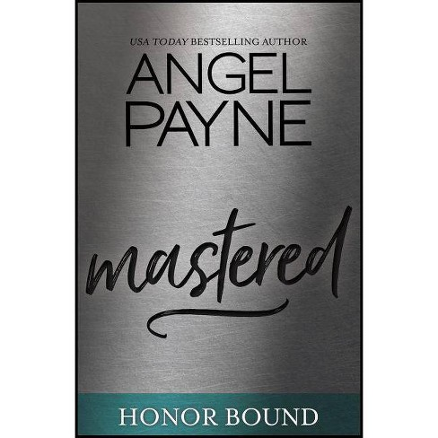 Mastered - (Honor Bound) by  Angel Payne (Paperback) - image 1 of 1