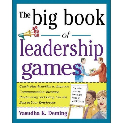 The Big Book of Leadership Games: Quick, Fun Activities to Improve Communication, Increase Productivity, - image 1 of 1