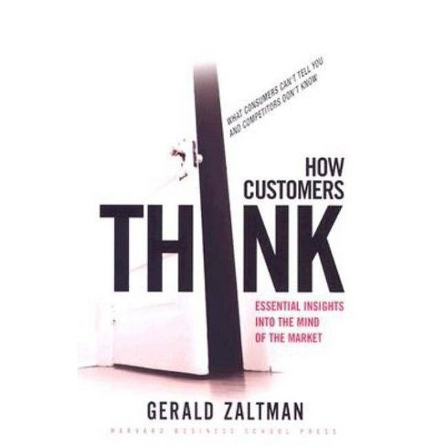 How Customers Think - by  Gerald Zaltman (Hardcover) - image 1 of 1