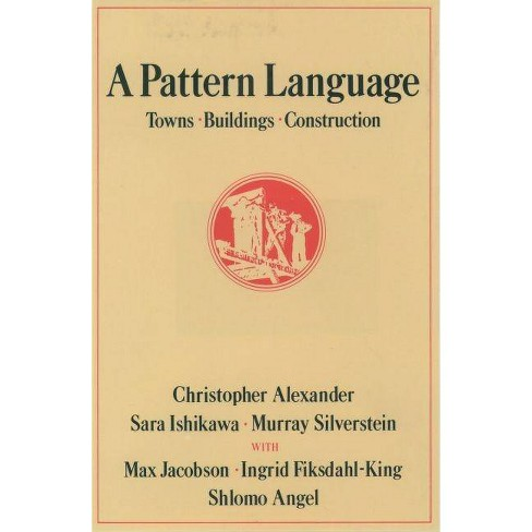 A Pattern Language - by  Christopher Alexander (Hardcover) - image 1 of 1